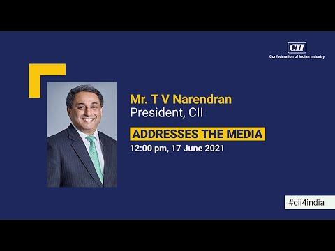 Press Conference by T V Narendran, President, CII
