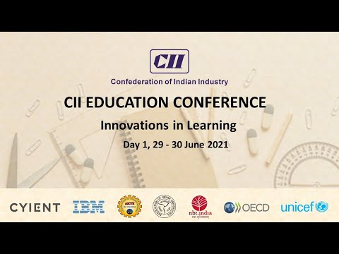 CII Education Conference: Innovations in Learning – Day 1