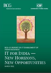 CII-BCG Report on IT Enablement of Indian Business: IT for India – New Horizons, New Opportunities