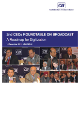 2nd CEOs Roundtable On Broadcast (A Road Map For Digitization): 14 December 2011, New Delhi