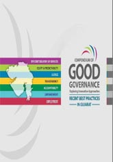 Compendium of Good Governance: Exploring Innovative Approaches (Recent Best Practices in Gujarat)
