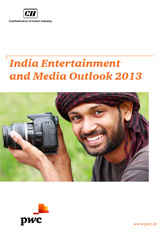 CII-PwC India Entertainment and Media Outlook 2013