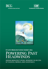 Powering Past Headwinds - Indian Manufacturing: Winning in an Era of Shocks, Swings and Shortages - Report Released at the 12th Manufacturing Summit 2013