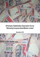 CII Industry Stakeholders Expectation Survey: Reforming Corporate Bond Market in India