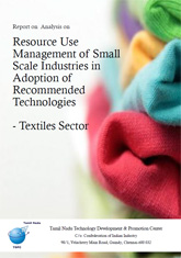 Report on Analysis on Resource Use Management of Small Scale Industries in Adoption of Recommended Technologies - Textiles Sector