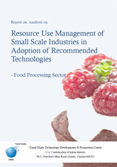 Report on Analysis on Resource Use Management of Small Scale Industries in Adoption of Recommended Technologies – Food Processing Sector