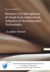 Report on Analysis on Resource Use Management of Small Scale Industries in Adoption of Recommended Technologies – Leather Sector