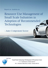 Report on Analysis on Resource Use Management of Small Scale Industries in Adoption of Recommended Technologies – Auto Component Sector