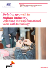 Driving growth in Indian industry: Unlocking the transformational value with technology
