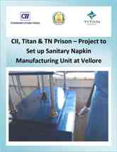 Report: Launch of CII, Titan & TN Prison – Project to Set up Sanitary Napkin Manufacturing Unit at Vellore