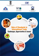 Report on 'Role of Standards in International Trade: Challenges, Opportunities & Issues' - Standards Conclave 2014