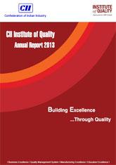 CII Institute of Quality Annual Report 2013