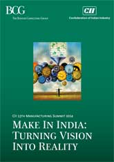 Make In India: Turning Vision Into Reality - Report Released at the 13th Manufacturing Summit 2014