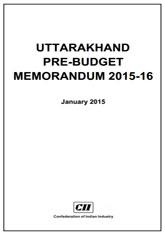 Uttarakhand Pre-Budget Memorandum 2015-16