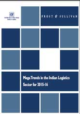 Report on Mega Trends in the Indian Logistics Sector for 2015-16