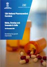12th National Pharmaceutical Conclave: Make, Develop and Innovate in India - A Report