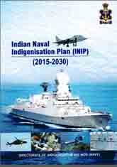 Indian Naval Indigenisation Plan (INIP) 2015-2030