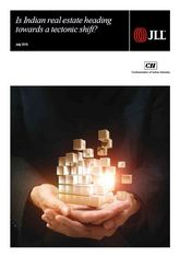 Is Indian real estate heading towards a tectonic shift? – CII-JLL Report