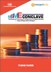 MSME Conclave - Facilitating Financing & Enhancing Competitiveness: CII Theme Paper