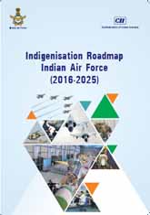 Indigenisation Roadmap Indian Air Force (2016-2025)