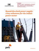 Round-the-clock Power Supply: A key Milestone for the Indian Power Sector