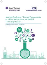 "Meeting Challenges: ""Tapping Opportunities to achieve $50 bn vision for Medical Technology Sector"""