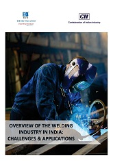 Overview of the Welding Industry in India : Challenges & Applications