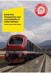 Enhancing Transparency and Accountability in Indian Railways - Mission Beyond Book Keeping