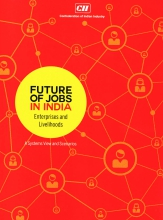 Future of Jobs in India - Enterprises and Livelihoods : Volumes 1 and 2