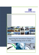 Improving the Investment Climate for Manufacturing sector in India