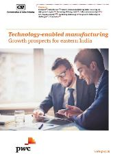 Technology-enabled manufacturing: Growth prospects for eastern India