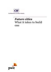 Future Cities - What it takes to build one