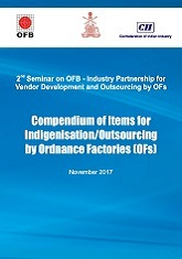 Compendium of Items for Indigenisation/Out-Sourcing by Ordinance Factories [OFs]