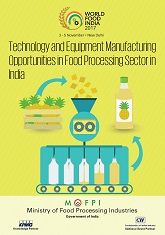 Technology and Equipment Manufacturing Opportunities in Food Processing Sector in India