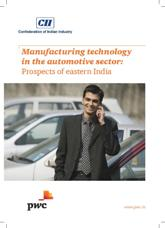 Manufacturing technology in the automotive sector: Prospects of eastern India