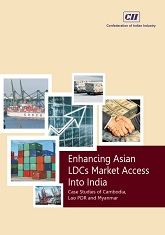 Enhancing Asian LDCs Market Access Into India: Case Studies of Cambodia, Lao PDR and Myanmar