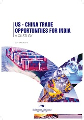 US - China Trade Opportunities for India: A CII Study