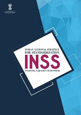 Indian National Strategy for Standardization - INSS : Evolving a quality ecosystem