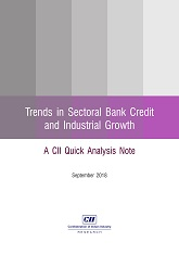 Trends in Sectoral Bank Credit and Industrial Growth : A CII Quick Analysis Note
