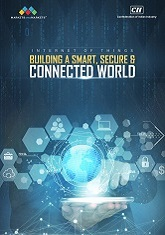 Internet of Things - Building a Smart, Secure & Connected World