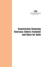 Construction Financing Overseas: China's footprint and Ideas for India