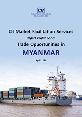 CII Market Facilitation Services - Import Profile Series: Trade Opportunities in Myanmar