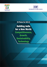CII Theme for 2021-22 - Building India for a New World: Competitiveness, Growth, Sustainability, Technology