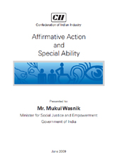 Affirmative action and special ability report presented to Mr. Mukul Wasnik, Minister for social justice and empowerment, Government of India