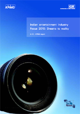 Indian entertainment industry focus 2010: dreams to reality