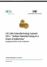 CII 10th Manufacturing Summit 2011: Indian Manufacturing at a point of Inflection