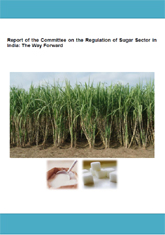 Report of the Committee on the Regulation of Sugar Sector in India: The Way Forward [Chairman: C. Rangarajan]