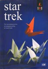Star Trek - The fascinating journey of entrepreneurship in Tamil Nadu: 101 Entrepreneurs