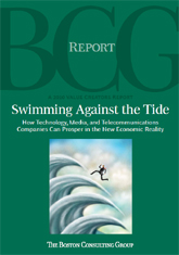 Swimming Against the Tide : How Technology, Media, and Telecommunications Companies Can Prosper in the New Economic Reality