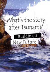 What's the story after Tsunami? – Building a New Future